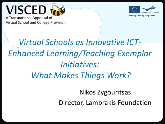 Virtual Schools as Innovative ICT-Enhanced Learning/Teaching Exemplar             Initiatives:      What Makes Things Work...