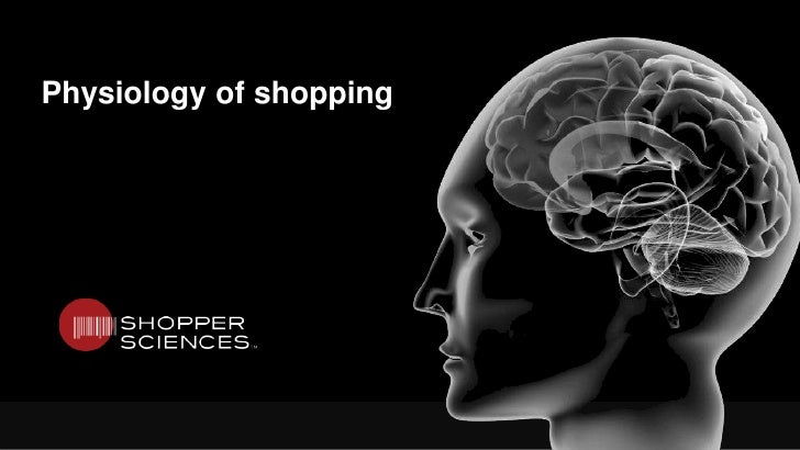 Physiology of Shopping