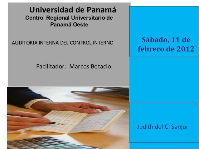 Sábado 28 de enero de 2012 Judith del C. Sanjur Universidad de Panamá Centro Regional Universitario de Panamá Oeste AUDITO...