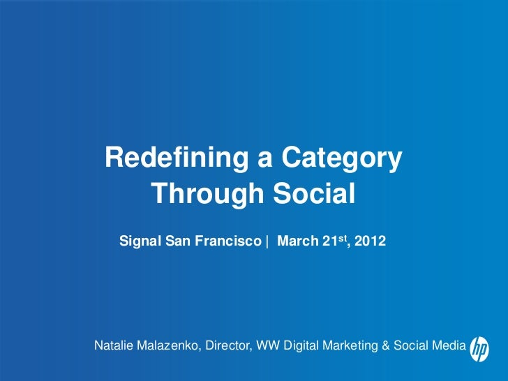 Redefining a Category    Through Social    Signal San Francisco   March 21st, 2012Natalie Malazenko, Director, WW Digital ...