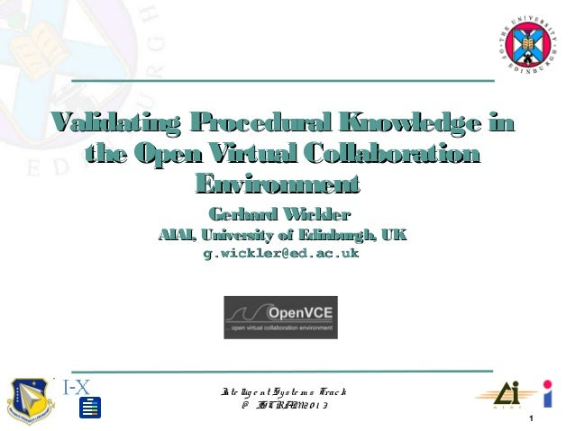 1Inte llig e nt Syste m s Track@ ISCRAM20 1 3Validating Procedural Knowledge inValidating Procedural Knowledge inthe Open ...