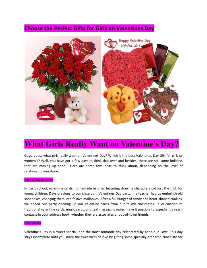 Choose the Perfect Gifts for Girls on Valentines Day<br /> <br />What Girls Really Want on Valentine's Day?<br />Guys, gu...