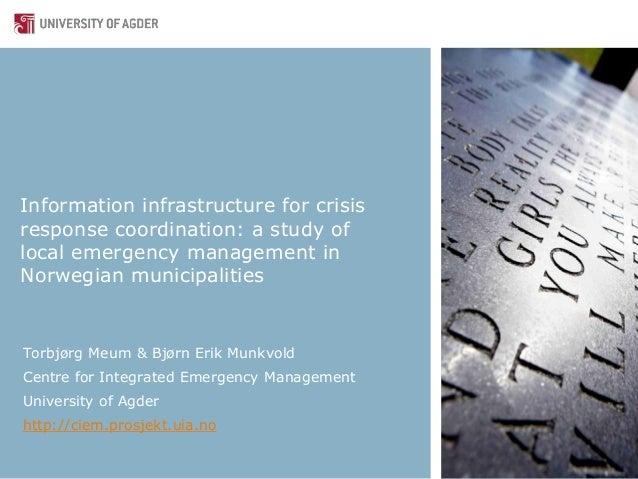 Information infrastructure for crisisresponse coordination: a study oflocal emergency management inNorwegian municipalitie...