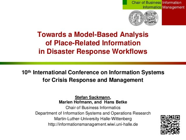 InformationManagementChair of BusinessInformaticsTowards a Model-Based Analysisof Place-Related Informationin Disaster Res...