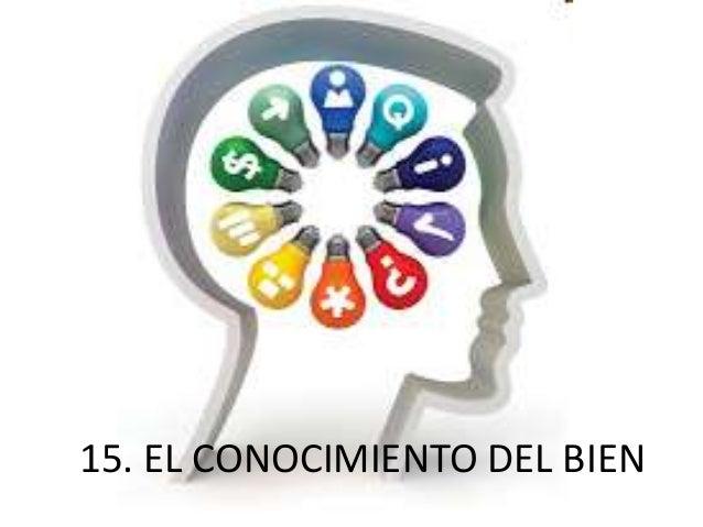 15. EL CONOCIMIENTO DEL BIEN