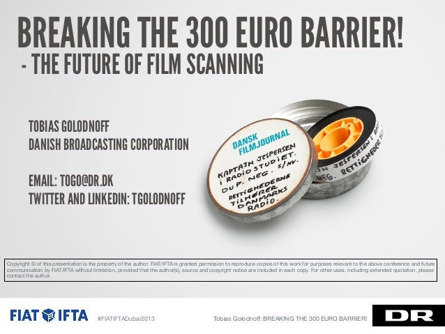 Breaking the 300 Euro Barrier! The future of film scanning, Tobias Golodnoff | Danish Broadcasting Corporation