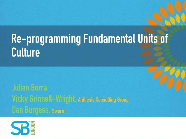 Re-Programmming Fundamental Units of Culture