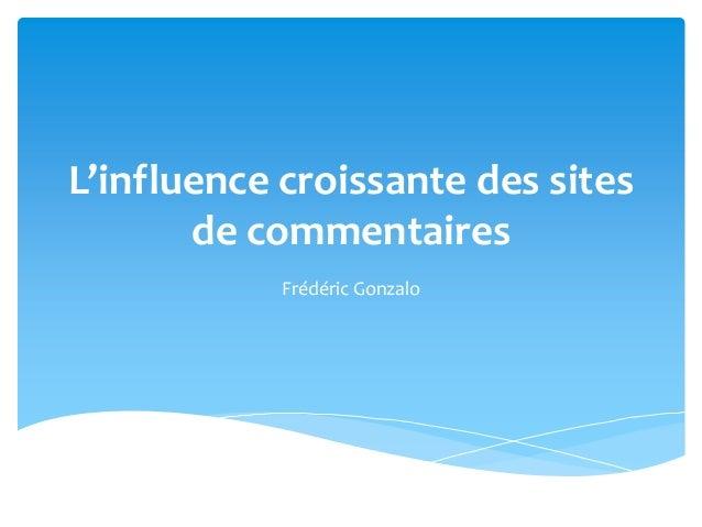 L'influence croissante des sites de commentaires Frédéric Gonzalo