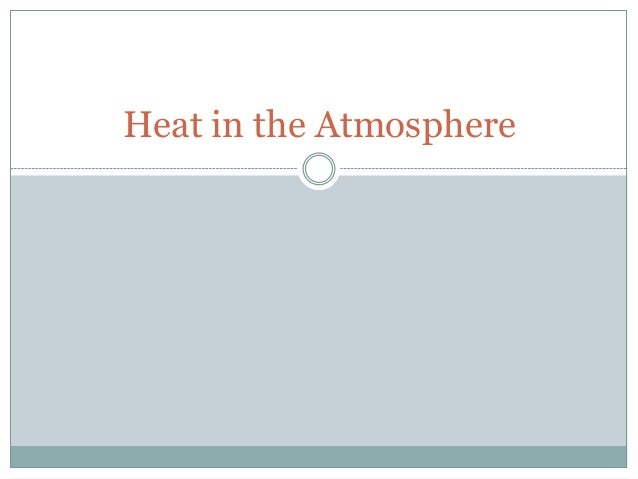 15. heat in the atmosphere notes