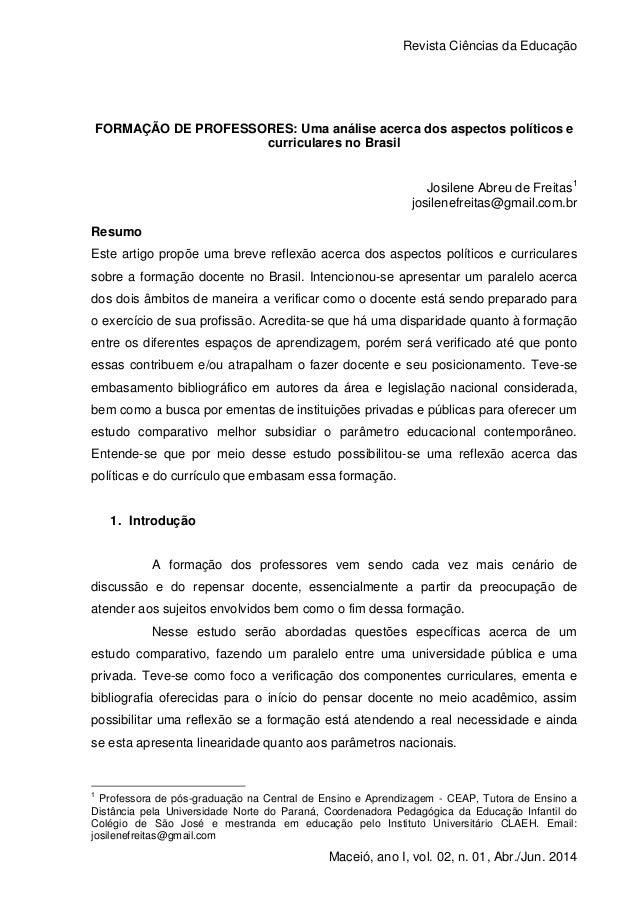 Revista Ciências da Educação 1 Maceió, ano I, vol. 02, n. 01, Abr./Jun. 2014 FORMAÇÃO DE PROFESSORES: Uma análise acerca d...