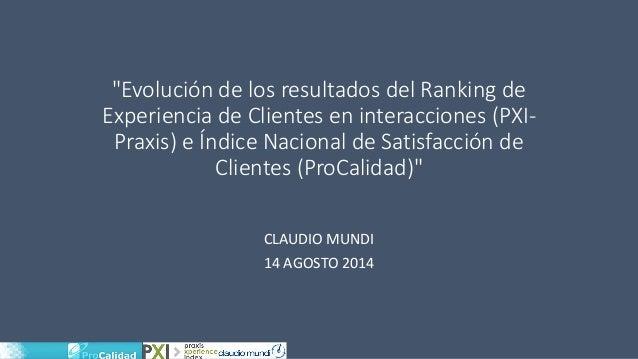 """""""Evolución de los resultados del Ranking de Experiencia de Clientes en interacciones (PXI- Praxis) e Índice Nacional de Sa..."""