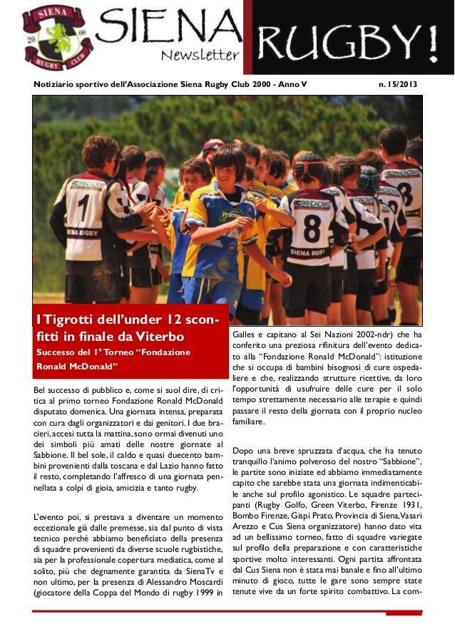 Notiziario sportivo dell'Associazione Siena Rugby Club 2000 - Anno V n. 15/2013Bel successo di pubblico e, come si suol di...