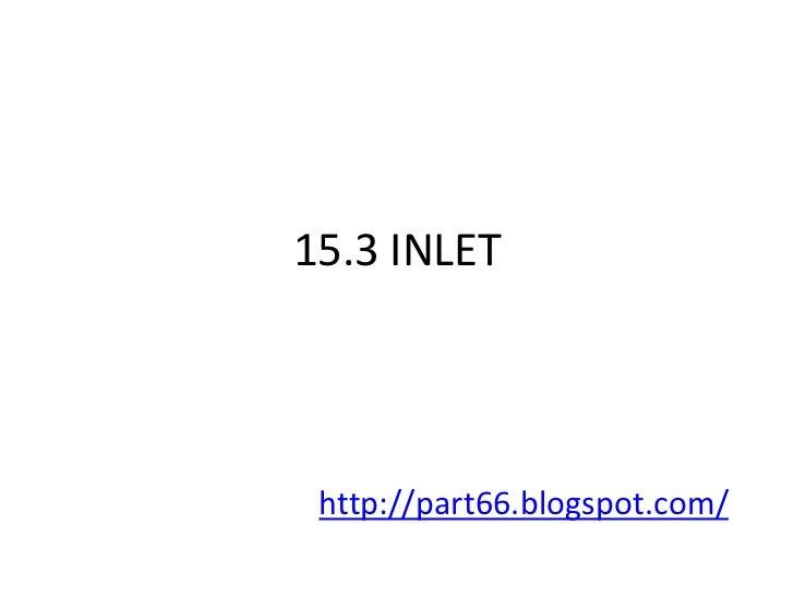 15.3 INLET http://part66.blogspot.com/