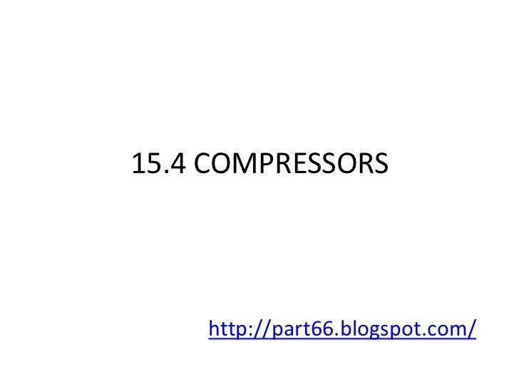 15.4 COMPRESSORS    http://part66.blogspot.com/
