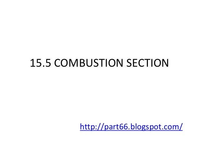 15.5 COMBUSTION SECTION        http://part66.blogspot.com/