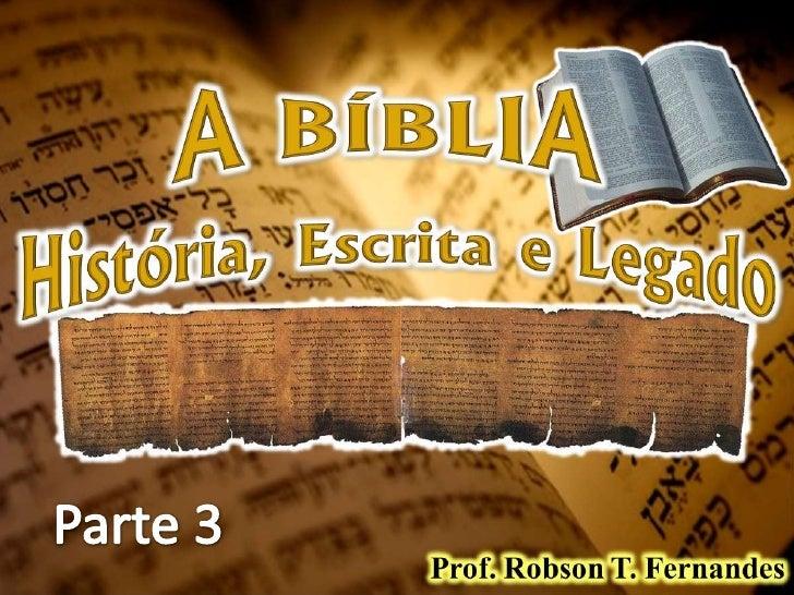 15   A Bíblia: História, Escrita e Legado (Parte 3)