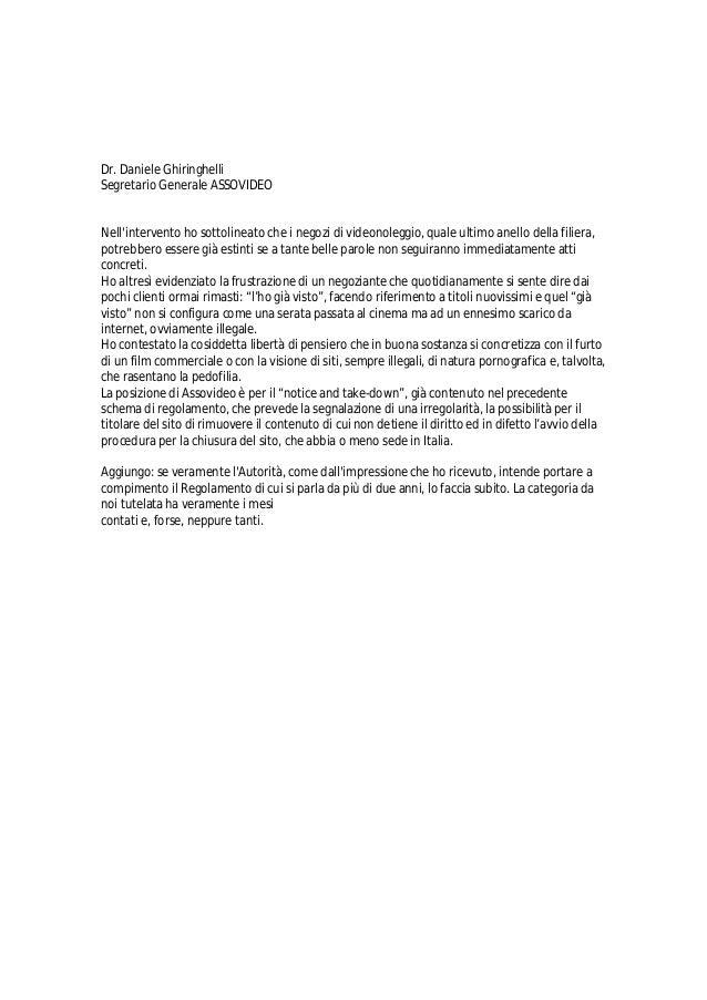 Dr. Daniele Ghiringhelli Segretario Generale ASSOVIDEO Nell'intervento ho sottolineato che i negozi di videonoleggio, qual...