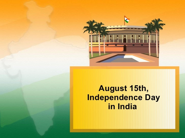 essay on 15th august independence day of india