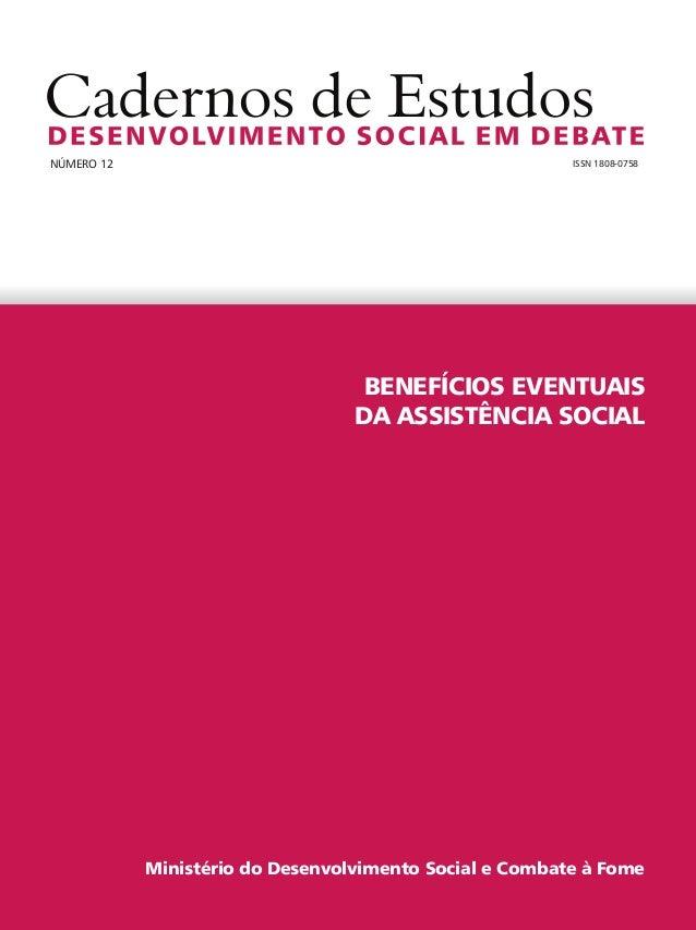 Ministério do Desenvolvimento Social e Combate à Fome BENEFÍCIOS EVENTUAIS DA ASSISTÊNCIA SOCIAL NÚMERO 12 ISSN 1808-0758 ...