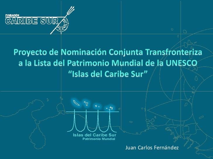 Islas del Caribe Sur. Una propuesta de Patrimonio Mundial y Conservacion Ambiental