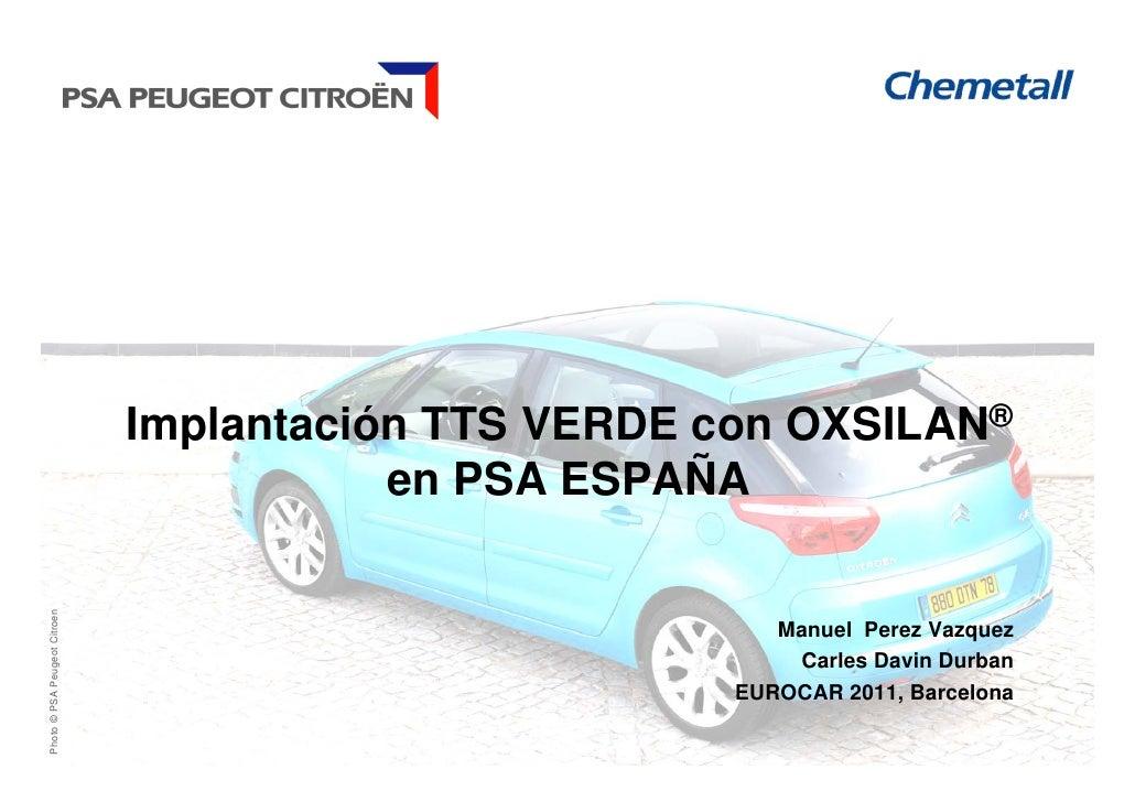 Implantación TTS VERDE con OXSILAN®                                         en PSA ESPAÑAPhoto © PSA Peugeot Citroen      ...