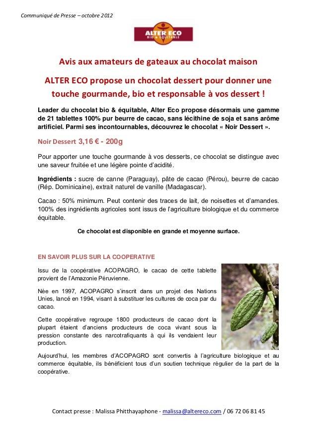 Communiqué de Presse – octobre 2012              Avis aux amateurs de gateaux au chocolat maison         ALTER ECO propose...