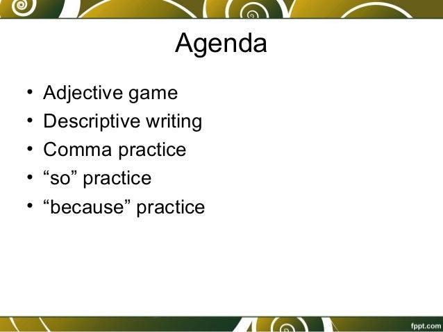 Agenda• Adjective Game•