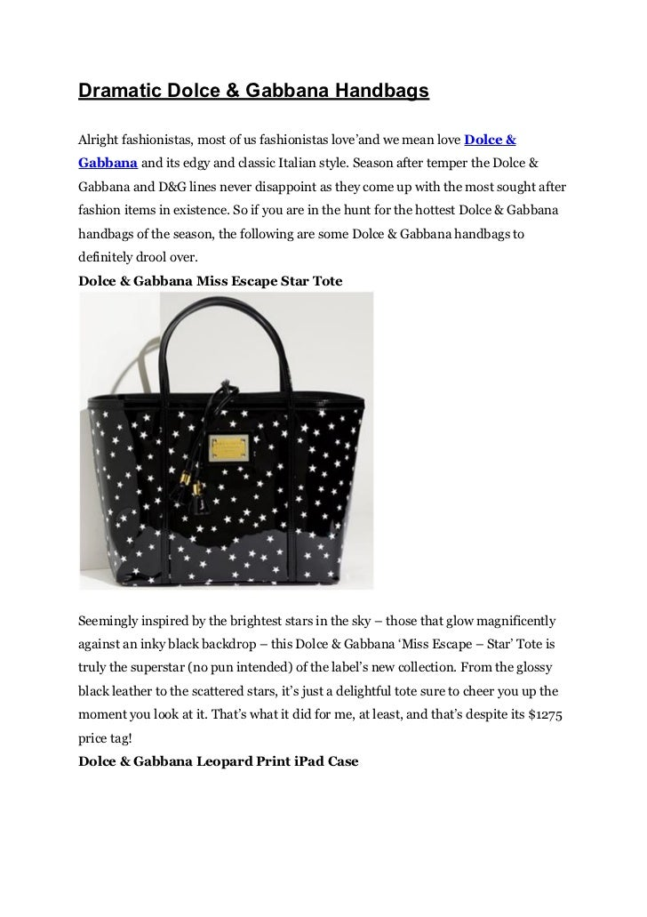 Dramatic Dolce & Gabbana HandbagsAlright fashionistas, most of us fashionistas love'and we mean love Dolce &Gabbana and it...