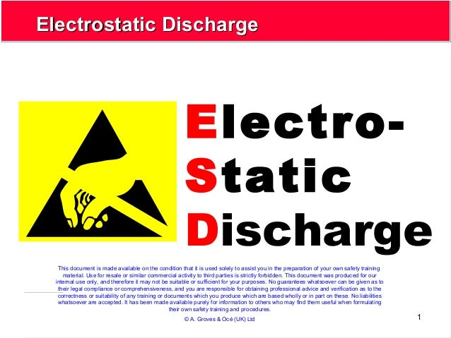1 Electrostatic DischargeElectrostatic Discharge Electro- Static Discharge This document is made available on the conditio...