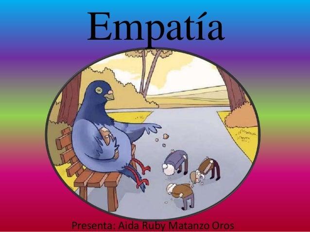 Empatía Presenta: Aida Ruby Matanzo Oros