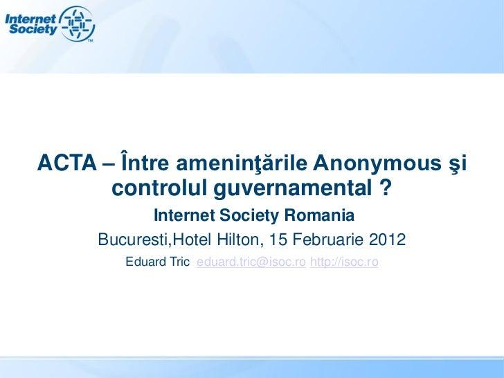 Prezentarea Internet Society conferinta ACTA.v3