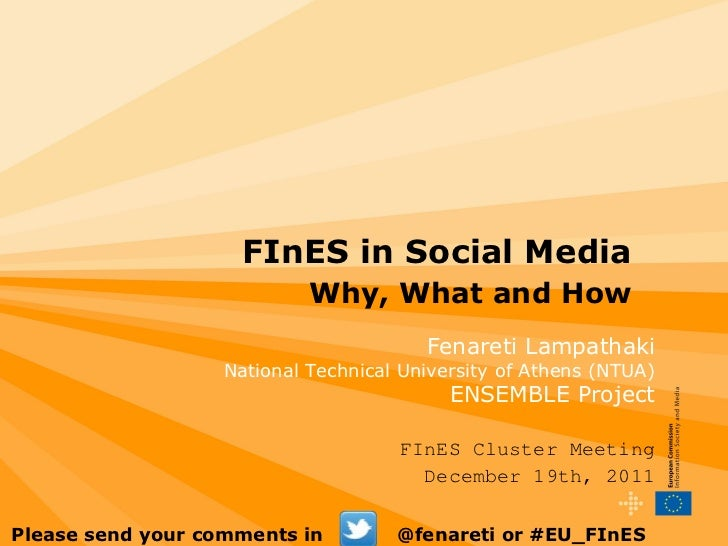 FInES in Social Media   Why, What and How Fenareti Lampathaki National Technical University of Athens (NTUA) ENSEMBLE Proj...