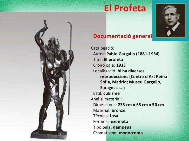 El Profeta <ul><li>Documentació general  </li></ul><ul><ul><li>Catalogació: </li></ul></ul><ul><ul><ul><li>Autor:  Pablo G...