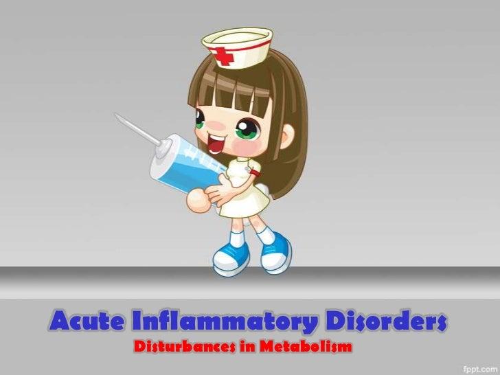 Acute Inflammatory Disorders     Disturbances in Metabolism