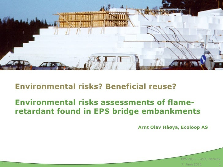 Environmental risks? Beneficial reuse? Environmental risks assessments of flame-retardant found in EPS bridge embankments ...