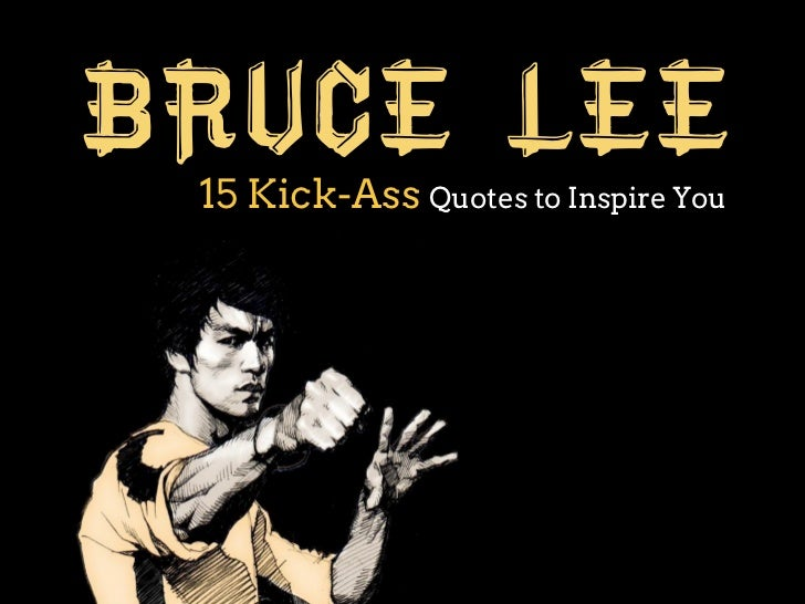 Bruce Lee 15 Kick-Ass Quotes to Inspire You