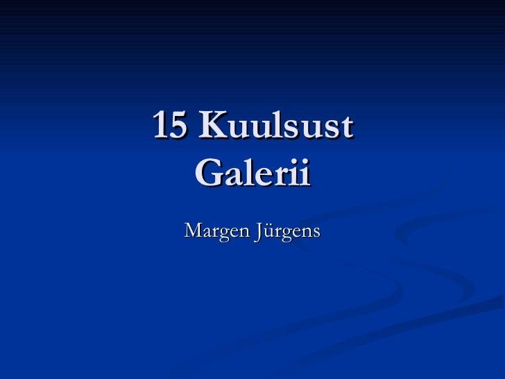 15 Kuulsust Galerii Margen Jürgens