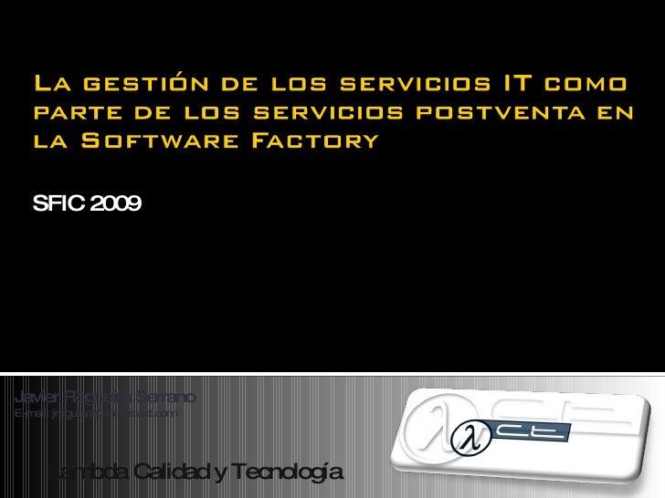 SFIC 2009 Lambda Calidad y Tecnología Javier Regueira Serrano E-mail: jregueira@lambdact.com