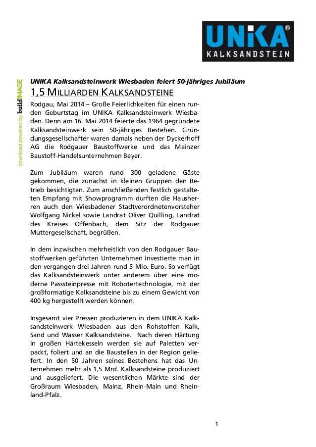 1 UNIKA Kalksandsteinwerk Wiesbaden feiert 50-jähriges Jubiläum 1,5 MILLIARDEN KALKSANDSTEINE Rodgau, Mai 2014 – Große Fei...