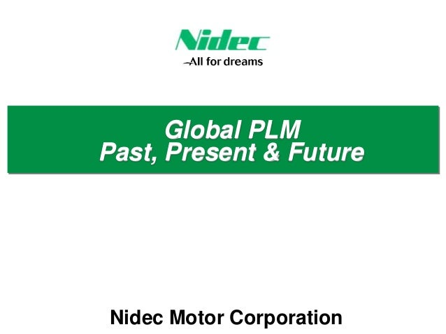 Nidec Global PLM Past, Present & Future