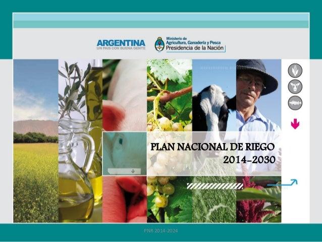 PLAN NACIONAL DE RIEGO 2014-2030 PNR 2014-2024
