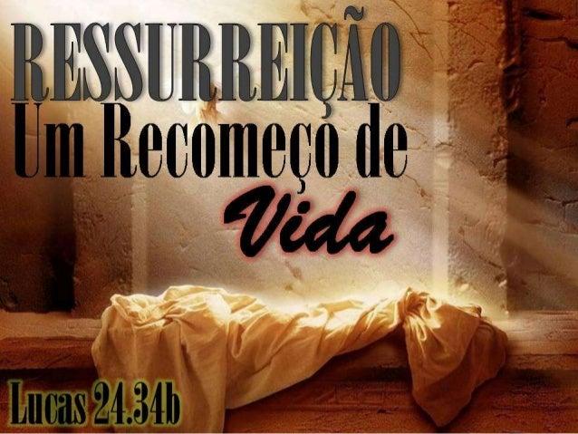 """""""... É verdade, o Senhor ressuscitou..."""" (Lucas 24.34b)"""