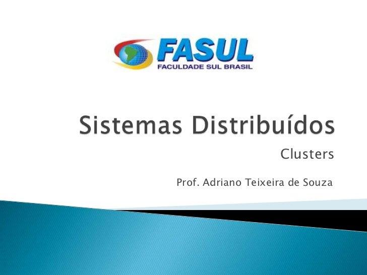 ClustersProf. Adriano Teixeira de Souza