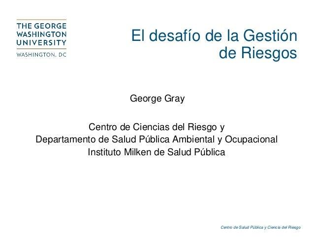 El desafío de la Gestión de Riesgos, George Gray