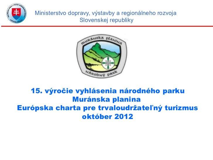 15. výročie vyhlásenia národného parku Muranská planina Národný park s trvalo udržateľným turizmom
