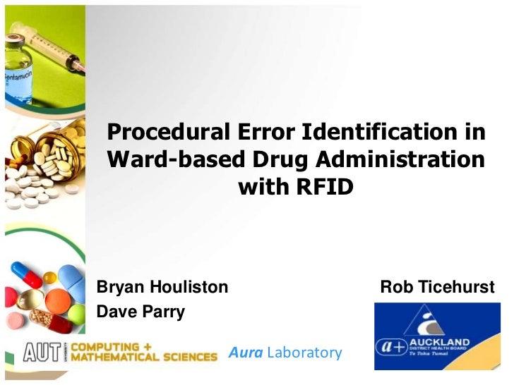 Procedural Error Identification in Ward-based Drug Administration            with RFIDBryan Houliston                     ...