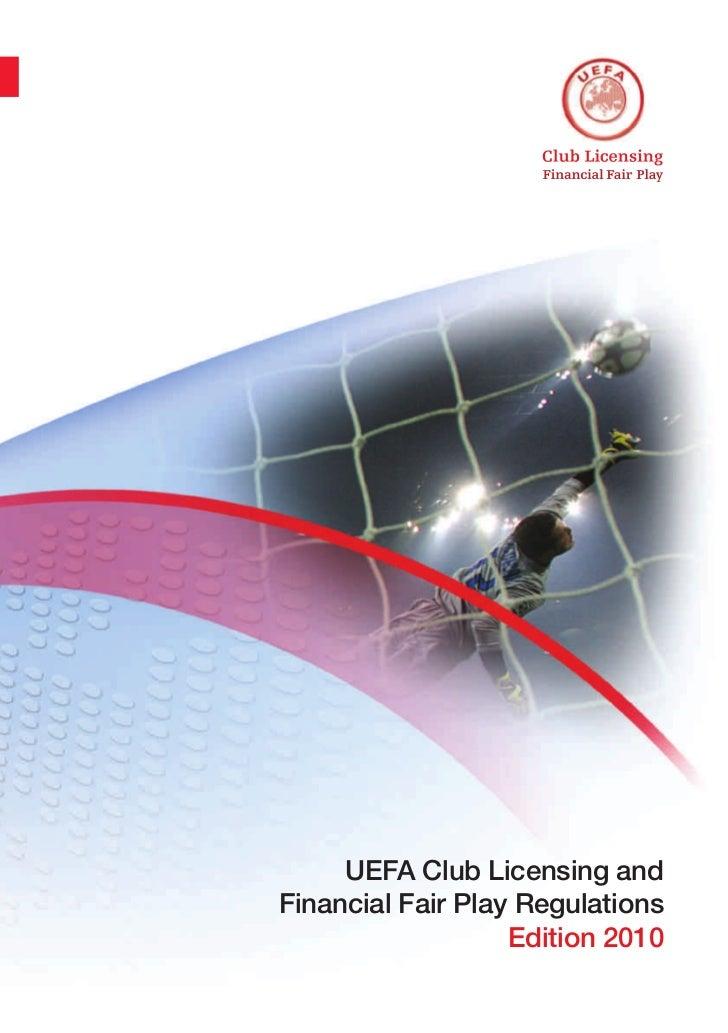 UEFA Club Licensing andFinancial Fair Play Regulations                   Edition 2010