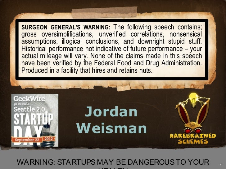 Jordan Weisman - Warning startups maybe dangerous to your health (and ego)