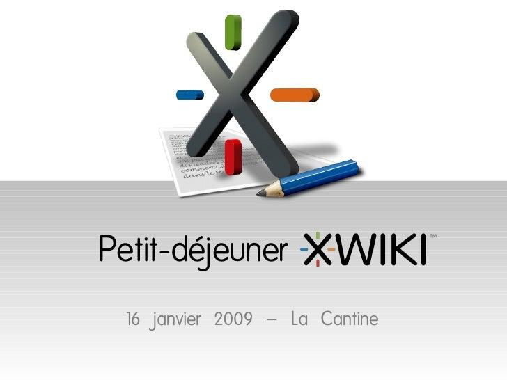 Petit-déjeuner   16 janvier 2009 – La Cantine
