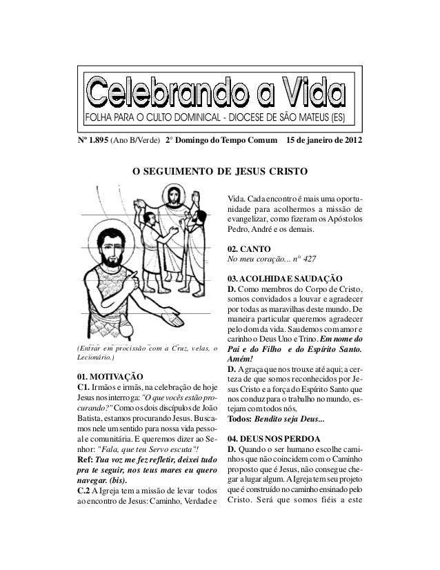 Nº 1.895 (Ano B/Verde) 2° Domingo do Tempo Comum                 15 de janeiro de 2012                 O SEGUIMENTO DE JES...